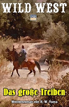 Das große Treiben von Yuma,  H. W.