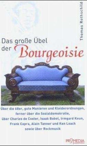 Das grosse Übel der Bourgeoisie von Rothschild,  Thomas