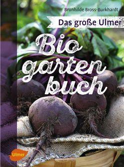 Das große Ulmer Biogarten-Buch von Bross-Burkhardt,  Brunhilde
