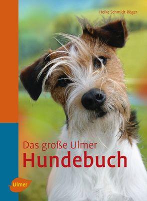 Das große Ulmer Hundebuch von Schmidt-Röger,  Heike