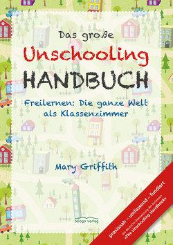 Das große Unschooling Handbuch von Griffith,  Mary