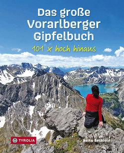 Das große Vorarlberger Gipfelbuch von Bechtold,  Heike