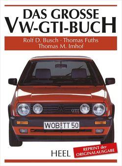 Das große VW-GTI-Buch von Busch,  Rolf, Fuths,  Thomas, Imhof,  Thomas