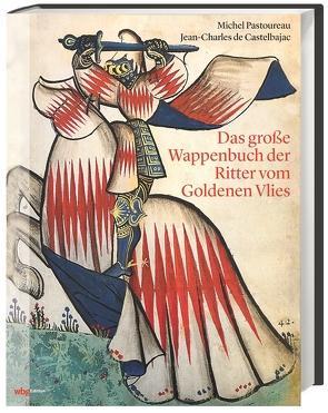 Das große Wappenbuch der Ritter vom Goldenen Vlies von Castelbajac,  Jean-Charles de, Pastoureau,  Michel