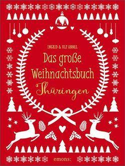 Das große Weihnachtsbuch Thüringen von Annel,  Ingrid, Annel,  Ulf
