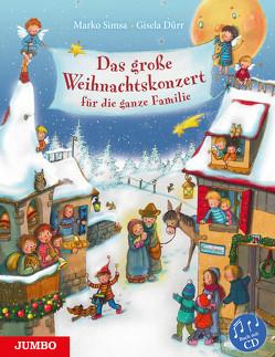 Das große Weihnachtskonzert für die ganze Familie von Dürr,  Gisela, Simsa,  Marko
