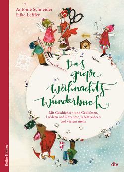 Das große WeihnachtsWunderBuch von Leffler,  Silke, Schneider,  Antonie