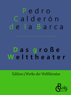 Das große Welttheater von Calderón De La Barca,  Pedro