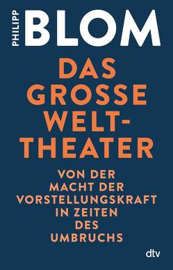Das große Welttheater von Blom,  Philipp