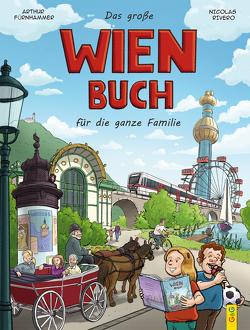 Das große Wienbuch für die ganze Familie von Fürnhammer,  Arthur, Rivero,  Nicolas