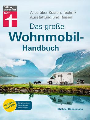 Das große Wohnmobil-Handbuch von Hennemann,  Michael