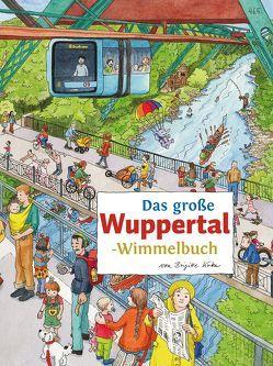Das große WUPPERTAL-Wimmelbuch von Kuka,  Brigitte, Siekmann,  Roland