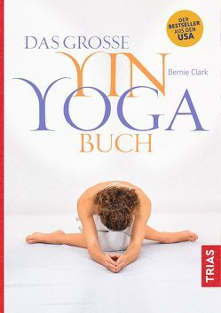 Das große Yin-Yoga-Buch von Clark,  Bernie