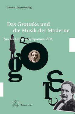 Das Groteske und die Musik der Moderne von Lütteken,  Laurenz, Schmiel,  Ilona