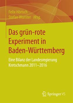 Das grün‐rote Experiment in Baden-Württemberg von Hörisch,  Felix, Wurster,  Stefan