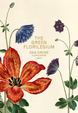 Das Grüne Florilegium – The Green Florilegium von Kolind Poulsen,  Hanne