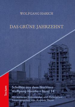 Das grüne Jahrzehnt von Harich,  Wolfgang, Heyer,  Andreas