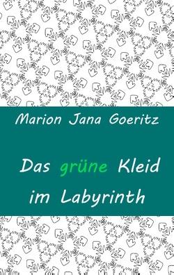 Das grüne Kleid im Labyrinth von Goeritz,  Marion Jana
