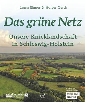 Das grüne Netz. Unsere Knicklandschaft in Schleswig-Holstein von Eigner,  Jürgen, Gerth,  Holger, Kaiser,  Christian
