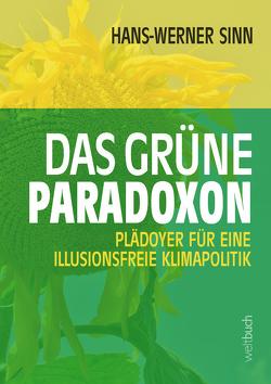Das grüne Paradoxon von Kohl,  Dirk, Sinn,  Hans-Werner