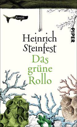 Das grüne Rollo von Steinfest,  Heinrich