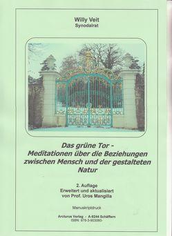 Das grüne Tor – Meditationen über die Beziehungen zwischen Mensch und der gestalteten Natur von Veit,  Willy