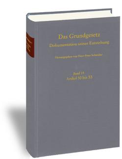 Das Grundgesetz. Dokumentation seiner Entstehung / Band 14: vor Artikel 50, Artikel 50-53, gestrichene Artikel 74 und 74a von Krämer,  Jutta, Schneider,  Hans-Peter