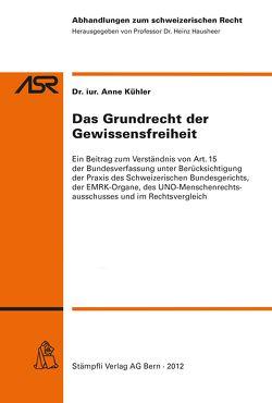 Das Grundrecht der Gewissensfreiheit von Kühler,  Anne