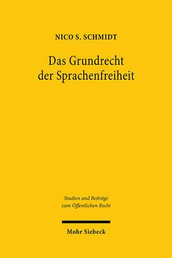 Das Grundrecht der Sprachenfreiheit von Schmidt,  Nico S.