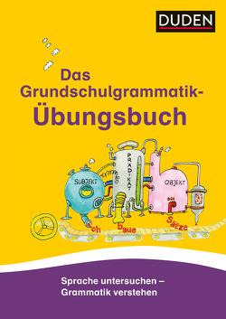 Das Grundschulgrammatik-Übungsbuch von Holzwarth-Raether,  Ulrike, Meyer,  Kerstin, Müller-Wolfangel,  Ute