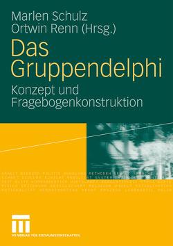 Das Gruppendelphi von Renn,  Ortwin, Schulz,  Marlen