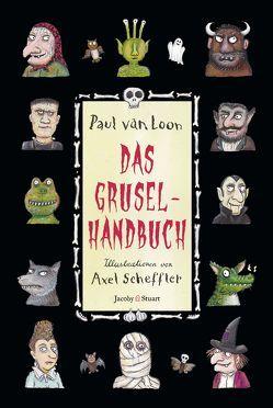 Das Gruselhandbuch von Scheffler,  Axel, van Loon,  Paul