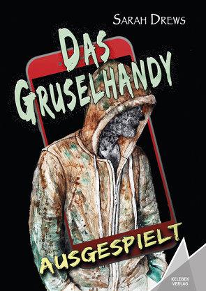 Das Gruselhandy von Drews,  Sarah, Nehaus,  Anja, Verlag,  Kelebek
