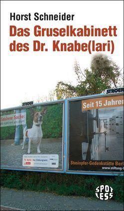 Das Gruselkabinett des Dr. Knabe(lari) von Schneider,  Horst