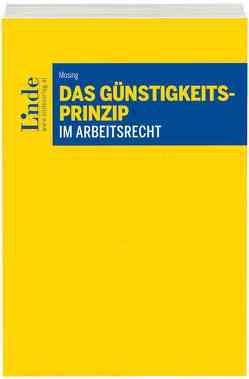 Das Günstigkeitsprinzip im Arbeitsrecht von Mosing,  Florian