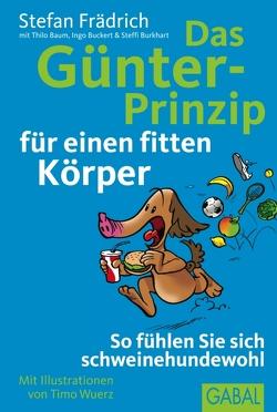 Das Günter-Prinzip für einen fitten Körper von Baum,  Thilo, Buckert,  Ingo, Burkhart,  Steffi, Frädrich,  Stefan