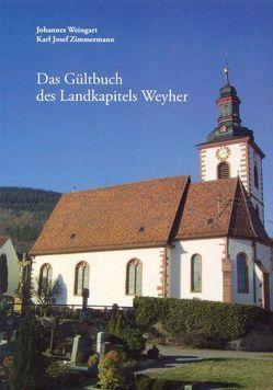 Das Gültbuch des Landkapitels Weyer von Weingart,  Johannes, Zimmermann,  Karl Josef