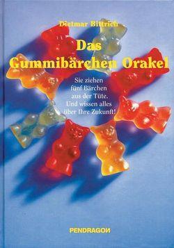 Das Gummibärchen Orakel von Bittrich,  Dietmar