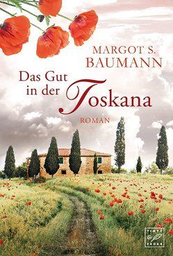 Das Gut in der Toskana von Baumann,  Margot S.