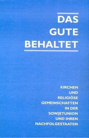 Das Gute behaltet von Diedrich,  Hans Ch, Stricker,  Gerd, Tschoerner,  Helmut