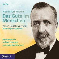 Das Gute im Menschen von Hanisch,  Volker, Mann,  Heinrich, Nachtmann,  Julia