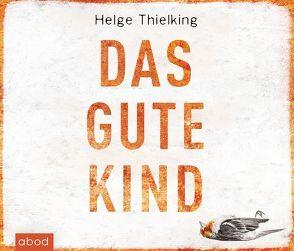 Das gute Kind von Berlinghof,  Ursula, Thielking,  Helge