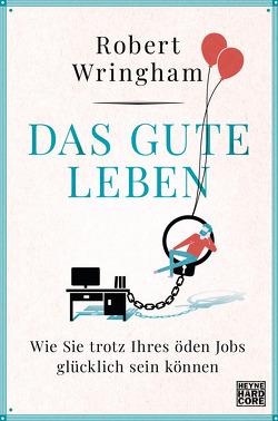 Das gute Leben von Gutberlet,  Ronald, Wringham,  Robert