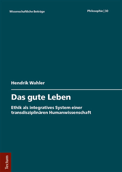 Das gute Leben von Wahler,  Hendrik