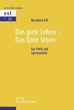 Das gute Leben – Das Gute Leben von Sill,  Bernhard