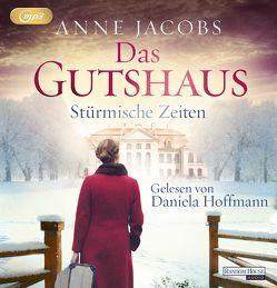 Das Gutshaus – Stürmische Zeiten von Hoffmann,  Daniela, Jacobs,  Anne