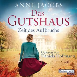 Das Gutshaus – Zeit des Aufbruchs von Hoffmann,  Daniela, Jacobs,  Anne