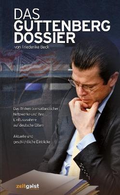 Das Guttenberg-Dossier von Beck,  Friederike