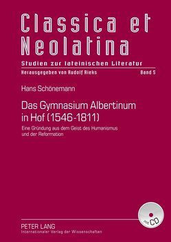 Das Gymnasium Albertinum in Hof (1546-1811) von Schönemann,  Hans