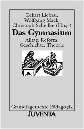Das Gymnasium von Liebau,  Eckart, Mack,  Wolfgang, Scheilke,  Christoph